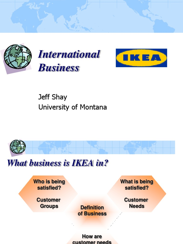 ikea case study international business Noble international journal of business and management from this perspective, the case study would initially discuss the ikea's supply chain by focusing.