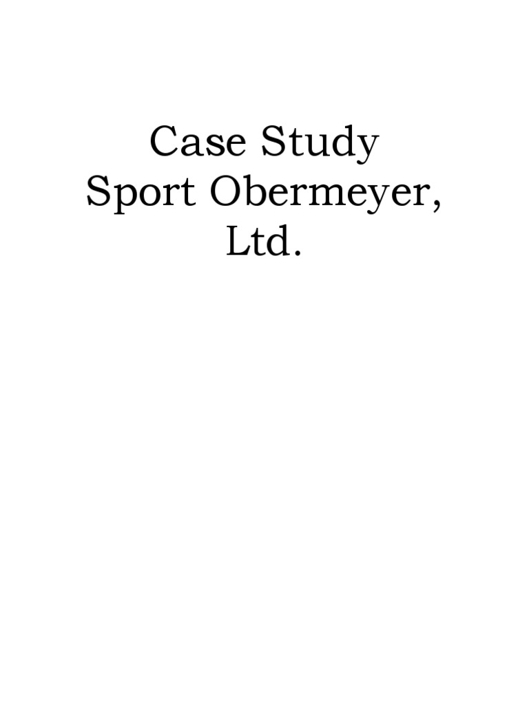 sport obermeyer case study operational changes Kira bednar, emily newnam & sarah fleming sport obermeyer, ltd case study sport obermeyer, ltd from father to son 1947 klaus obersport, ltd joint venture.