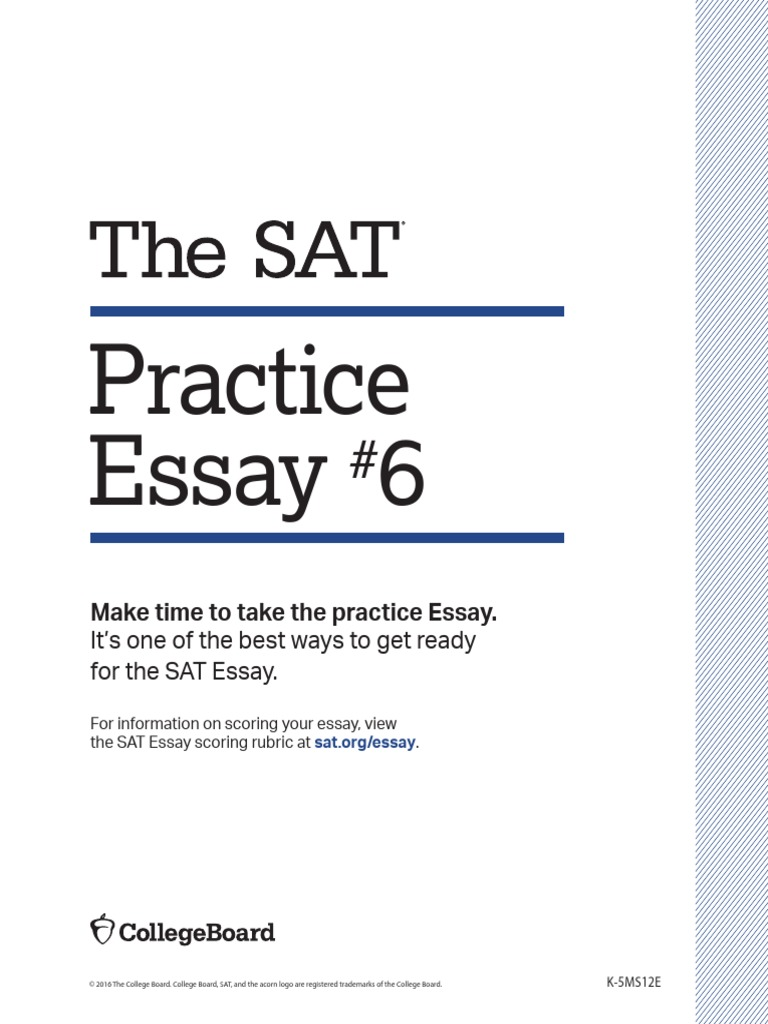 sat essay practise A collection of the sat essay prompts or questions from march 2005 till the most recent sat released by college board, november 2006.
