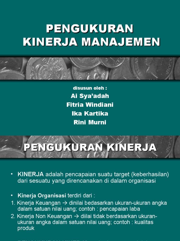 thesis pengukuran kinerja Indonesia: pengukuran kinerja merupakan tolak ukur sebuah perusahaan atau instansi untuk menilai keberhasilan organisasinya dalam menjalankan usaha untuk mencapai tujuan tertentu.