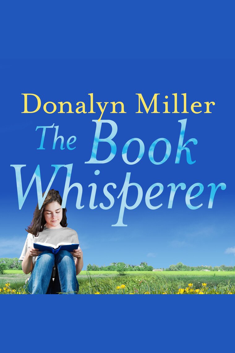 The Book Whisperer by Donalyn Miller, Sean Runnette, and Hillary Huber by  Donalyn Miller, Sean Runnette, and Hillary Huber - Listen Online