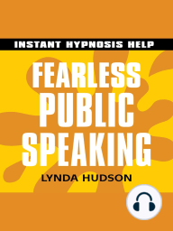 Fearless Public Speaking - Instant Hypnosis Help