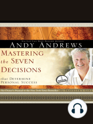 Mastering the Seven Decisions That Determine Personal Success