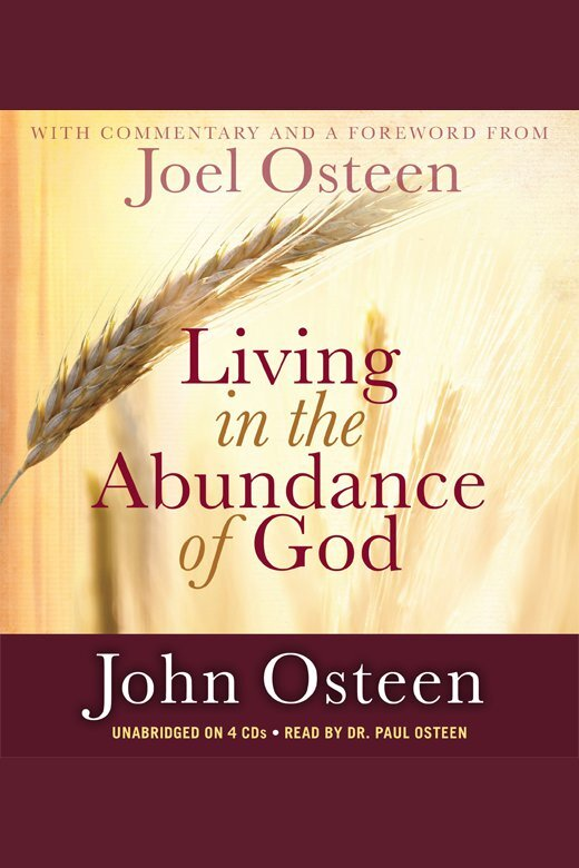Living In The Abundance Of God By John Osteen And Paul Osteen By