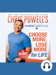 Chris Powell's Choose More, Lose More for Life