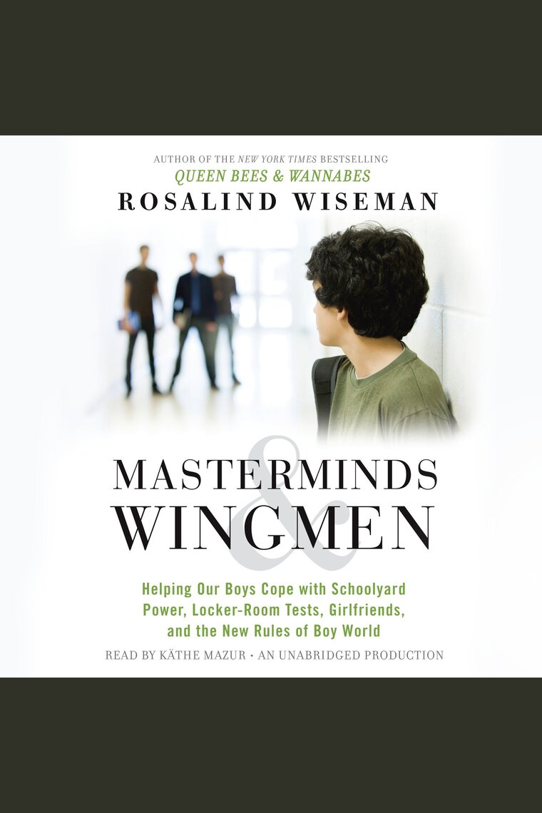 Masterminds and Wingmen by Rosalind Wiseman and Kathe Mazur by Rosalind  Wiseman and Kathe Mazur - Listen Online