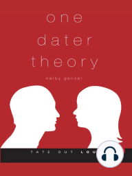 One Dater Theory