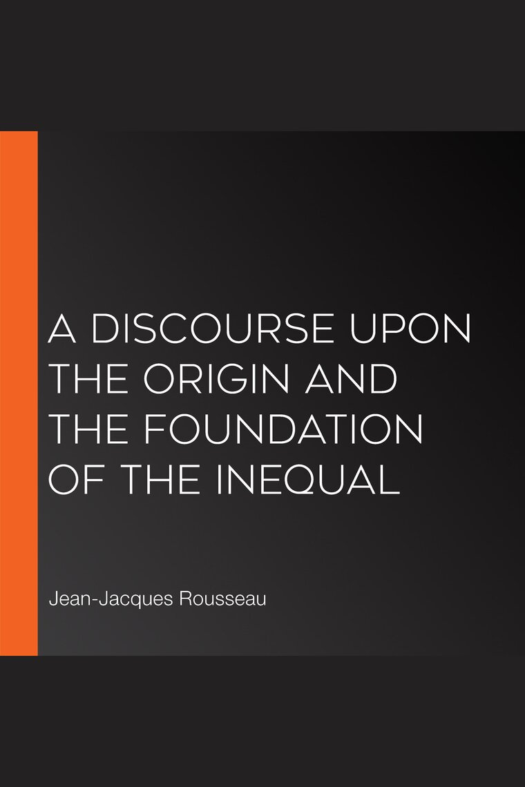 A Discourse Upon The Origin And The Foundation Of The Inequal By