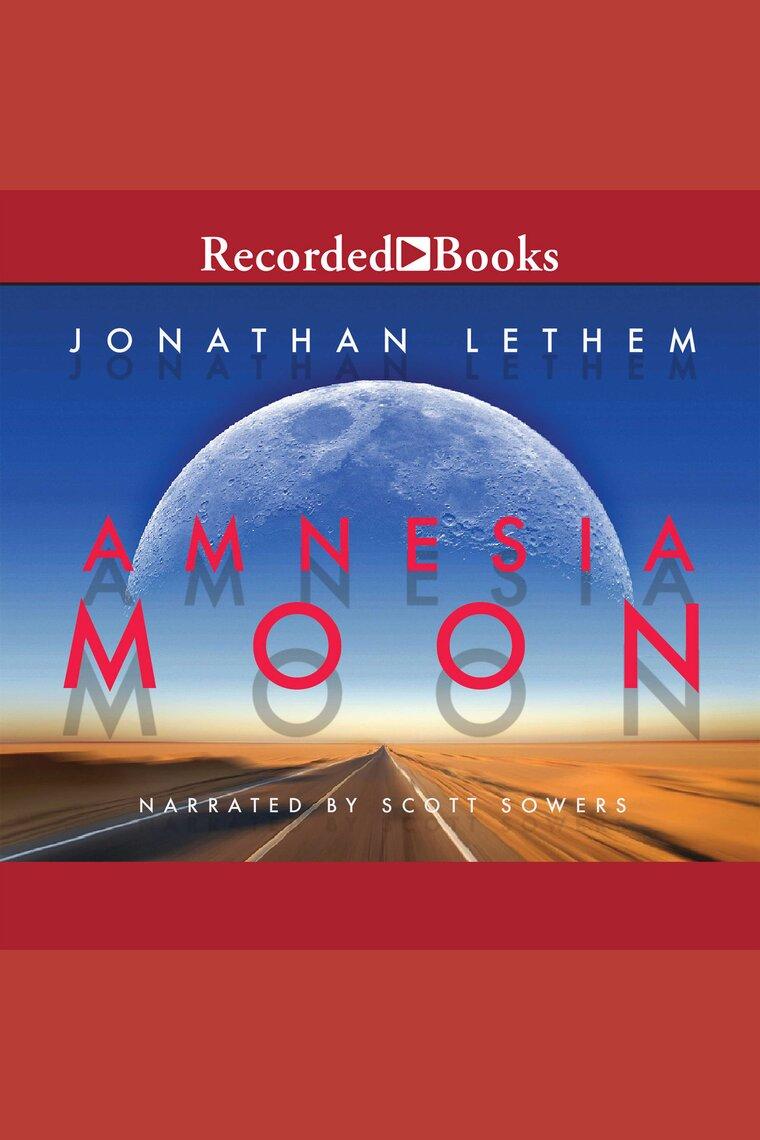 Amnesia Moon by Jonathan Lethem and Scott Sowers by Jonathan Lethem and Scott  Sowers - Listen Online