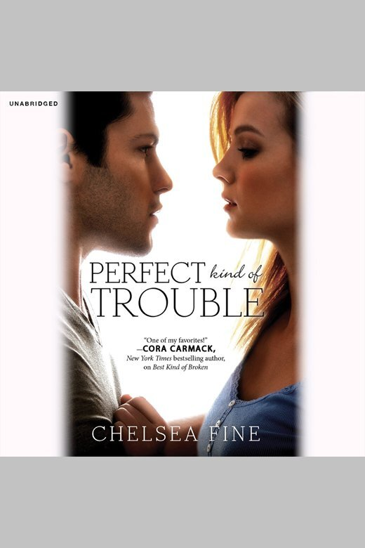 Perfect Kind Of Trouble By Chelsea Fine And Susanna Duff By Chelsea