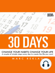 30 Days - Change your habits, Change your life: