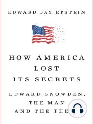 How America Lost Its Secrets