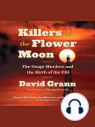 Audiobook, Killers of the Flower Moon: The Osage Murders and the Birth of the FBI - Listen to audiobook for free with a free trial.