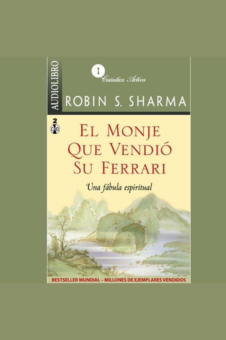 Monje Que Vendio Su Ferrari El By Robin S Sharma And