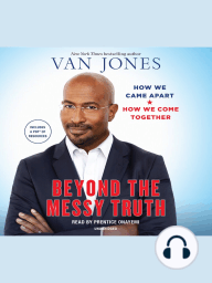 Beyond the Messy Truth