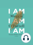 I Am, I Am, I Am: Seventeen Brushes with Death - Read book online for free with a free trial.