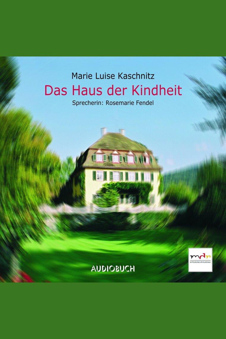 Das Haus Der Kindheit Gekürzt De Marie Luise Kaschnitz E Rosemarie Fendel Audiolivro Ouça Online