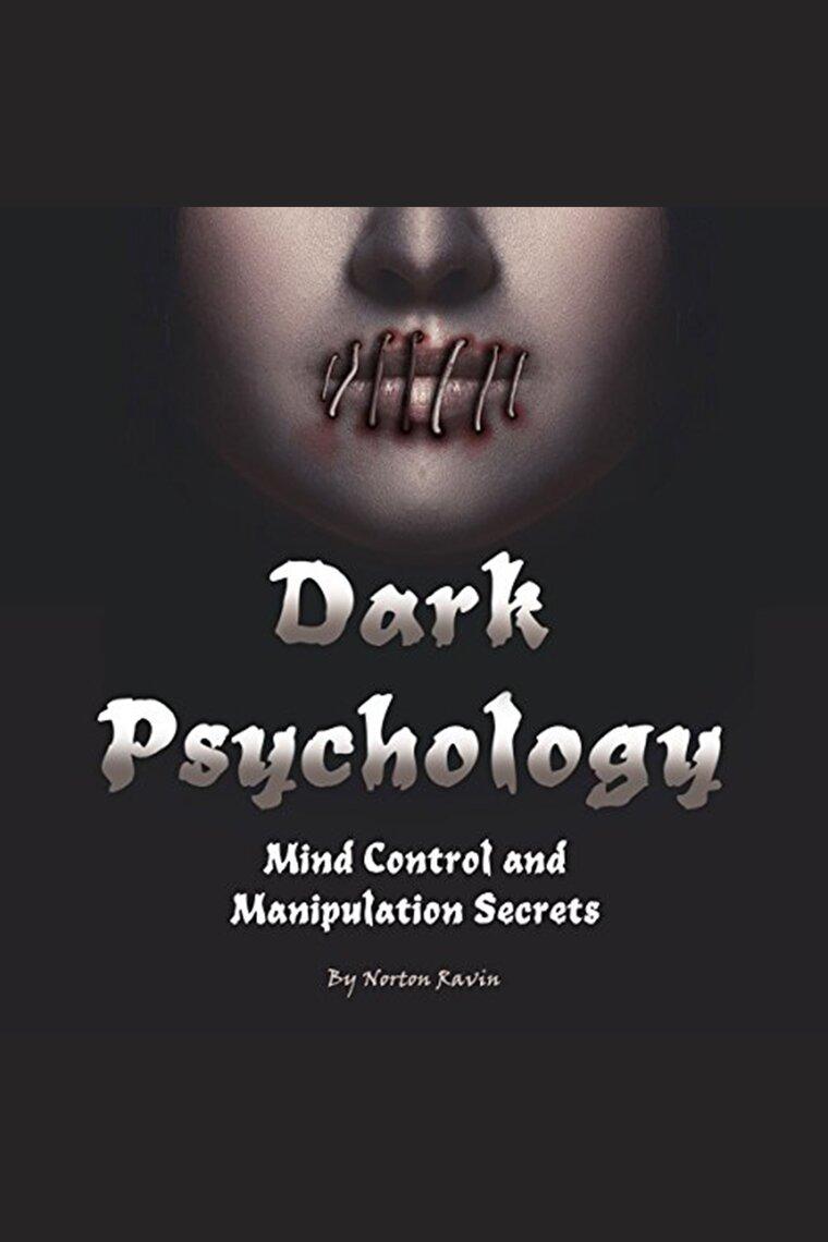 Dark Psychology by Norton Ravin and Stephen Low