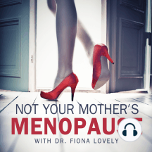 Ep. 055 - Your food cravings aren't you, they are your biology!: Not Your Mother's Menopause - making hormones make sense with Dr. Fiona Lovely