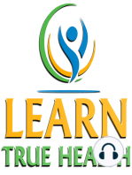 195 Steps to Optimal Living, Curing Heart Burn, Stress, Detox and How To LIVE Until You Die with Dr. Phil Carson and Ashley James on the Learn True Health Podcast