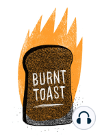 Burnt Toast Ep. 07