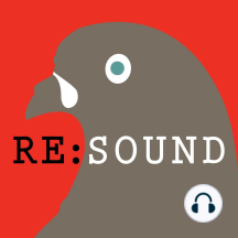 Re:sound #242 The Soundtracks of Our Lives Show: This hour the symphonic textures of our everyday lives.