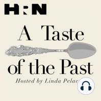 Episode 100: Preserving the Past: Each time a good cook dies without passing down recipes, family dishes become suddenly lost forever. - Unknown. This week on A Taste of the Past, Linda Pelaccio talks with food writer Donna Pierce about preserving the past through cuisine and recipes. Don