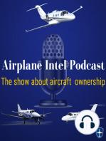 Bonanza Owner Interview | Airplane Intel Podcast Episode 62 | Aviation Podcast