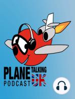 Plane Talking UK Podcast Episode 183
