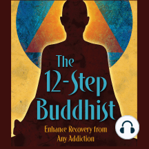 Episode 044 - The 12-Step Buddhist Podcast: Compassionate Recovery - Practices of a Bodhisattva #2: Inhale compassion, exhale trauma. Review of the International Conference on Trauma and Addiction. Practices of the Bodhisattva continues with Practice #2.