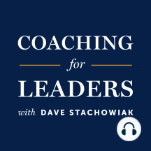 "360: Reply All to Conversations With Listeners: Dave Stachowiak: Coaching for Leaders Dave shares relevant dialogue from recent interactions with Coaching for Leaders listeners. Key Points ""The beginning of wisdom is the definition of terms."" -Socrates -"