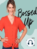 Bossed Up, the podcast!