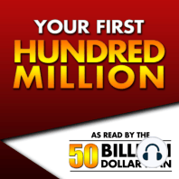 Your First Hundred Million | Episode 9 Part 2: CHAPTER 9: Offering Lenders the Chance to Finance Your Dream