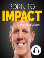 5 Pillars of Impact, Part II, with Joel Marion – BTI 02