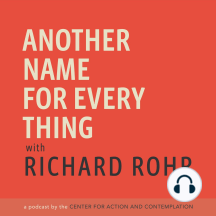 """8   Practice Resurrection: Chapter 14, """"The Resurrection Journey"""" from Richard Rohr's book The Universal Christ: How a Forgotten Reality Can Change Everything We See, Hope For, and Believe is the focus of this conversation. Visit universalchrist.org to learn more about the core t..."""
