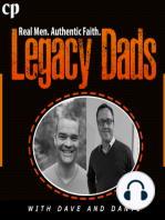 Legacy Dads Episode #4 - How My Wife Shocks Other Moms