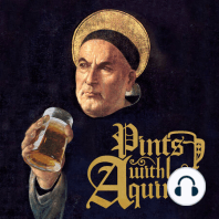 132: Did Jesus really claim to be God? With Brant Pitre: Hey all, For the next 2 weeks we're doing a promotion. If you become a $10 or more patron of Pints With Aquinas here, I'll send you all that other free stuff AND I'll send you a limited edition Thomas Aquinas magnet for your car ... AND I'll send you...