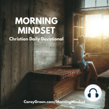 08-10-18 Morning Mindset Christian Daily Devotional: Get your Mind Aligned with the Truth of God for THIS Day - www.LiveBuildChange.com