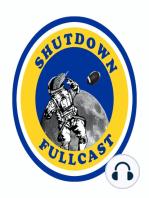 Shutdown Fullcast 4.43 - Week Seven Previewed; Please Leash Your Duck