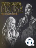 485-Big Daddy Kane-Your Mom's House with Christina P and Tom Segura