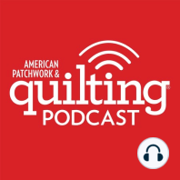 6-26-17 Alex Anderson, Jenny Lister Chat with Pat on Pat Sloan's Talk show for American Patchwork and Quilting Radio