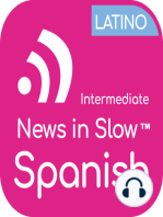 News In Slow Spanish Latino #306 - Learn Spanish Through Current Events