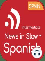 News in Slow Spanish - #496 - Intermediate Spanish Weekly Podcast