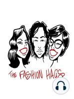FASHION HAGS Episode 77