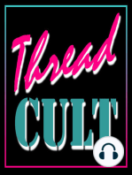 Thread Cult, Episode #6