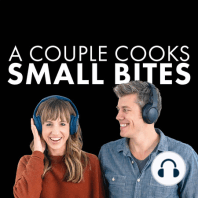 Because food matters: A Couple Cooks Small Bites Podcast S205
