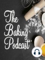 Baking Podcast Ep 1
