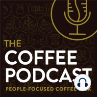E31 | The Big Picture & WCR: World Coffee Research