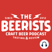 The Beerists 344 - Over a Barrel: You know we're in trouble when we're short staffed AND the lowest ABV beer is 11.5%. So, Rubio & Mike enlisted our buddies, Jon & Dan, to help tackle this monster of a lineup! Also, surprising beer reactions! A weird banana story! And a...