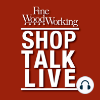 Shop Talk Live 22: Handplane How-To: Fine Woodworking editors welcome the Modern Woodworkers Association onto Shop Talk Live